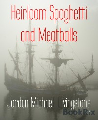 Cover Heirloom Spaghetti and Meatballs