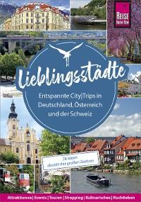 Cover Lieblingsstädte – Entspannte CityTrips in Deutschland, Österreich und der Schweiz: 28 Ideen abseits der großen Zentren