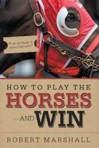 Cover How to Play the Horses—And Win