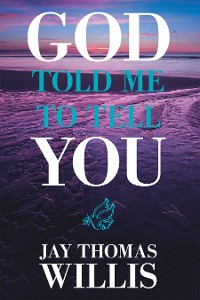 Cover God Told Me to Tell You