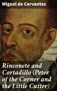 Cover Rinconete and Cortadillo (Peter of the Corner and the Little Cutter)
