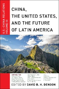 Cover China, The United States, and the Future of Latin America