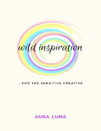 Cover Wild Inspiration: For the Sensitive Creative
