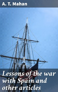Cover Lessons of the war with Spain and other articles