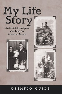 Cover My Life Story of a Grateful Immigrant Who Lived the American Dream