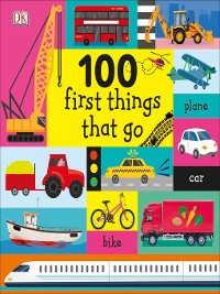 Cover 100 First Things That Go