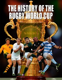 Cover The History of the World Rugby Cup