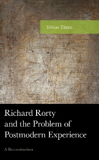 Cover Richard Rorty and the Problem of Postmodern Experience