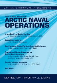 Cover The U.S. Naval Institute on Arctic Naval Operations