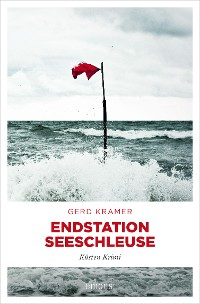 Cover Endstation Seeschleuse