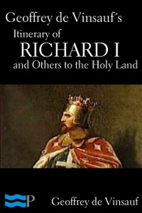 Cover Geoffrey de Vinsauf's Itinerary of Richard I and Others to the Holy Land
