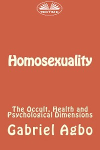 Cover Homosexuality: The Occult, Health and Psychological Dimensions