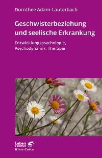 Cover Geschwisterbeziehung und seelische Erkrankung