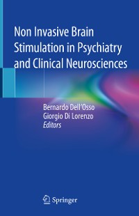 Cover Non Invasive Brain Stimulation in Psychiatry and Clinical Neurosciences
