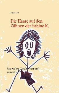 Cover Die Haare auf den Zähnen der Sabine K.