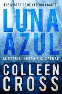 Cover Luna Azul : Misterio, negra y suspense
