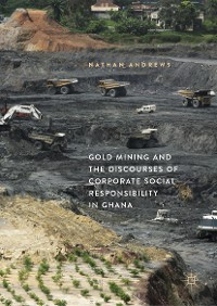 Cover Gold Mining and the Discourses of Corporate Social Responsibility in Ghana