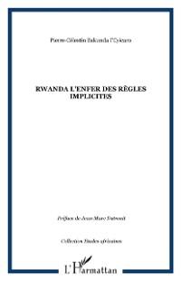 Cover Rwanda l'enfer des regles implicites