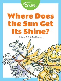 Cover Where Does the Sun Get Its Shine