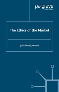 Cover The Ethics of the Market