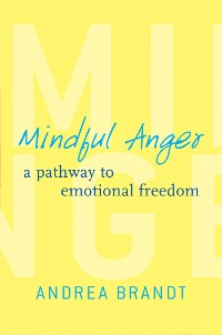 Cover Mindful Anger: A Pathway to Emotional Freedom