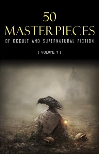 Cover 50 Masterpieces of Occult & Supernatural Fiction Vol. 1
