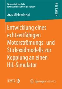 Cover Entwicklung eines echtzeitfähigen Motorströmungs- und Stickoxidmodells zur Kopplung an einen HiL-Simulator