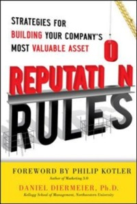 Cover Reputation Rules: Strategies for Building Your Company's Most valuable Asset