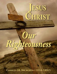 Cover Jesus Christ Our Righteousness
