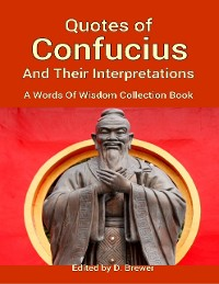 Cover Quotes of Confucius and Their Interpretations, a Words of Wisdom Collection Book