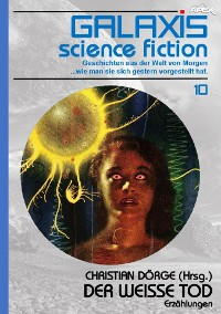 Cover GALAXIS SCIENCE FICTION, Band 10: DER WEISSE TOD