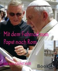 Cover Mit dem Fahrrad zum Papst nach Rom