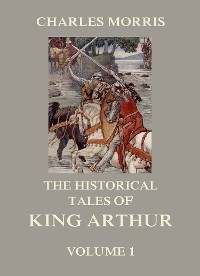 Cover The Historical Tales of King Arthur, Vol. 1