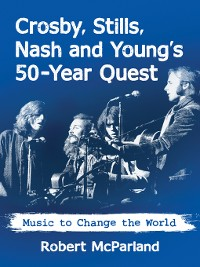 Cover Crosby, Stills, Nash and Young's 50-Year Quest
