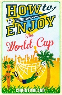 Cover How to Enjoy the World Cup