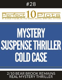 """Cover Perfect 10 Mystery / Suspense / Thriller Cold Case Plots #28-2 """"BEAR BROOK REMAINS – REAL MYSTERY THRILLER"""""""