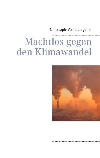 Cover Machtlos gegen den Klimawandel