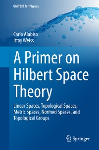 Cover A Primer on Hilbert Space Theory
