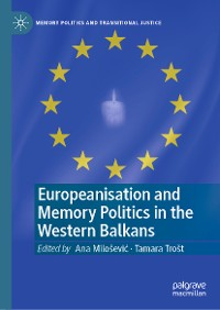 Cover Europeanisation and Memory Politics in the Western Balkans