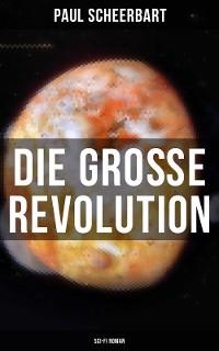 Cover Die große Revolution (Sci-Fi Roman)
