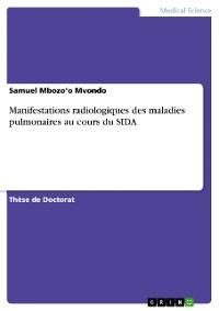 Cover Manifestations radiologiques des maladies pulmonaires au cours du SIDA