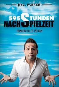 Cover 595 Stunden Nachspielzeit - Humorvoller Roman