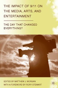 Cover The Impact of 9/11 on the Media, Arts, and Entertainment