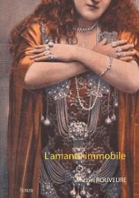 Cover L'amante immobile