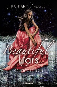 Cover Beautiful Liars, Band 3: Geliebte Feindin