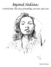 Cover Beyond Nakina: A World War Two Story of Hardship, Survival, and Love