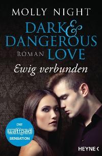 Cover Dark and Dangerous Love – Ewig verbunden
