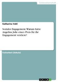 Cover Soziales Engagement. Warum hätte Angelina Jolie einen Preis für ihr Engagement verdient?