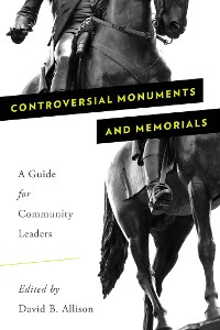 Cover Controversial Monuments and Memorials