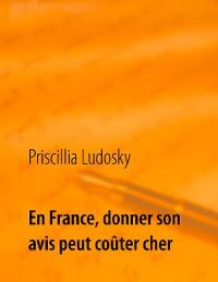Cover En France, donner son avis peut coûter cher